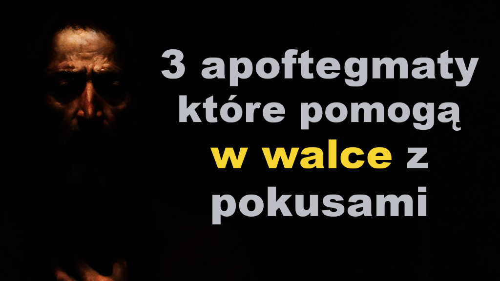 Apoftegmaty Ojców Pustyni św Antoni Wileki