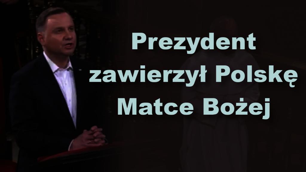 Prezydent zawierzył Polskę Matce Bożej